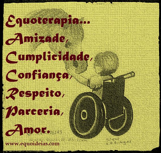 Desenho de uma menina em uma cadeira de rodas tocando a fronte do cavalo e a frase, equoterapia...amizade, cumplicidade, confiança, respeito, parceria, amor.