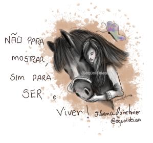Ilustração de uma menina e um cavalo e a frase: não para mostrar, sim para ser e viver.